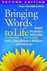 Bringing Words to Life, Second Edition : Robust Vocabulary Instruction by Linda Kucan, Margaret G. McKeown and Isabel L. Beck (2013, Paperback, Revised)