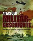 Atlas der Militärgeschichte von Aaron Ralby (2013, Gebundene Ausgabe)