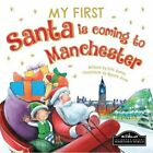 My First Santa is Coming to Manchester by Hometown World (Board book, 2015)