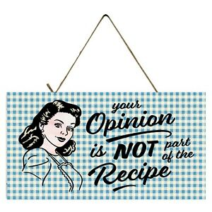 Your-Opinion-is-Not-Part-of-the-Recipe-Printed-Handmade-Wood-Sign
