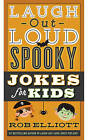 Laugh-Out-Loud Spooky Jokes for Kids by Rob Elliott (Paperback, 2016)