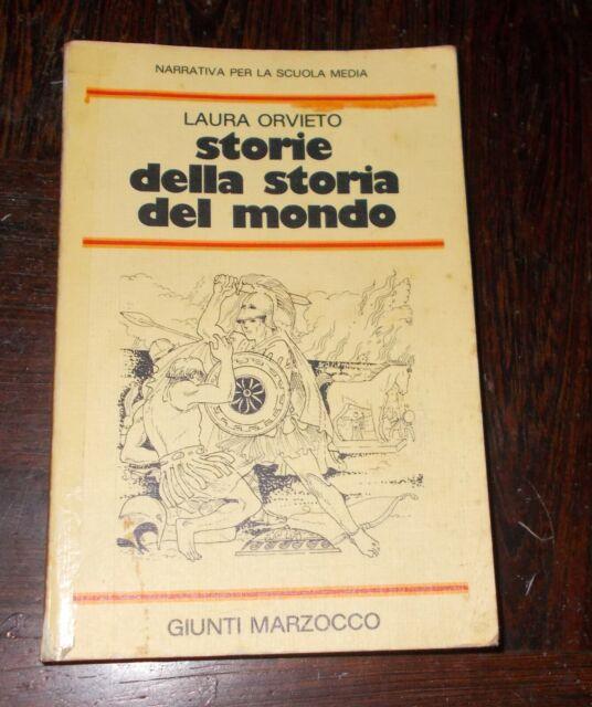 STORIE DELLA STORIA DEL MONDO LAURA ORVIETO 1984 GIUNTI MARZOCCO