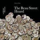 The Beau Street Hoard by Eleanor Ghey (Paperback, 2014)