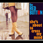 She's About to Cross My Mind by The Red Button (CD, Mar-2007, Grimble Records)