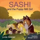 Sashi and the Puppy Mill Girl by Linda Griener (Hardback, 2016)