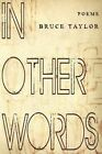 In Other Words: Poems by Bruce Taylor (Paperback / softback, 2014)
