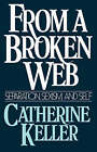 From a Broken Web: Separation, Sexism, and Self by Catherine Keller (Paperback, 1988)