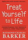 Treat Yourself to Life by Raymond Charles Barker (Paperback, 1997)