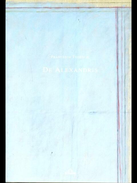 DE ALEXANDRIS  FRANCESCO TEDESCHI DE FERRARI EDITORE 2004