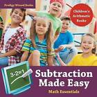 Subtraction Made Easy Math Essentials Children's Arithmetic Books by Prodigy Wizard Books (Paperback / softback, 2016)