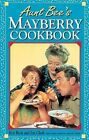 Aunt Bee's Mayberry Cookbook by Julia M. Pitkin, Jim Clark, Ken Beck (Paperback)