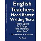 English Teachers Need Better Writing Texts 9781425957155 by Pau Aamot Paperback