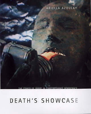 Deaths Showcase: The Power of Image in Contemporary Democracy (The MIT Press), A