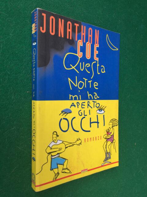 Jonathan COE - QUESTA NOTTE MI HA APERTO GLI OCCHI , Polillo (1° Ed 1996) Libro