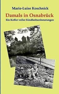 Damals-in-Osnabr-Ck-Paperback-by-Koschnick-Marie-Luise-Brand-New-Free-P-amp-P