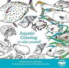Aquatic Coloring to Calm Yourself by Houghton Mifflin Harcourt 9780544944138