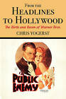 From the Headlines to Hollywood: The Birth and Boom of Warner Bros. by Chris Yogerst (Hardback, 2016)