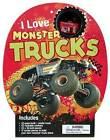 I Love Monster Trucks by Ian Graham (Hardback, 2015)