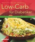Low-Carb für Diabetiker von Wolfgang Link und Jürgen Voll (2016, Taschenbuch)