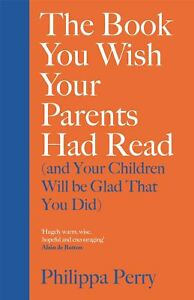 The-Book-You-Wish-Your-Parents-Had-Read-by-Philippa-Perry