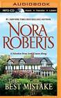 The Best Mistake: A Selection from Love Comes Along by Nora Roberts (CD-Audio, 2014)