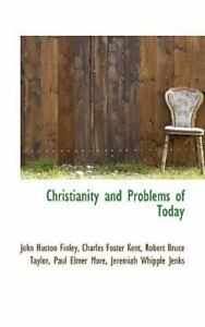 Christianity And Problems Of Today By John Huston Finley 9780559802058 Ebay