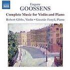 Sir Eugene Goossens - Eugene Goossens: Complete Music for Violin & Piano (2012)
