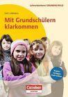 Mit Grundschülern klarkommen von Gert Lohmann (2013, Taschenbuch)