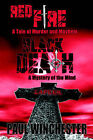 Red Fire Black Death: A Tale of Murder and Mayhem / A Mystery of the Mind by Paul Winchester (Paperback / softback, 2006)