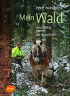 Mein Wald von Peter Wohlleben (2013, Gebundene Ausgabe)