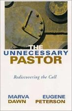 The Unnecessary Pastor: Rediscovering the Call, Good Books
