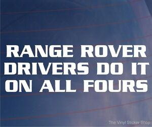 RANGE-ROVER-DRIVERS-DO-IT-ON-ALL-FOURS-Funny-Off-Road-Car-Window-Bumper-Sticker
