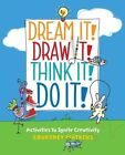 Dream it! Draw it! Think it! Do it!: Activities to Ignite Creativity by Courtney Watkins (Paperback, 2016)