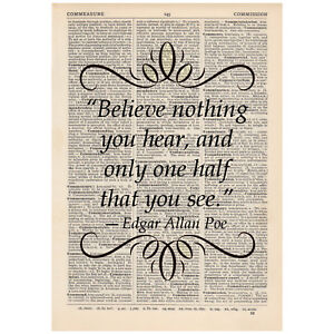 Believe Nothing You Hear And Only Quote Dictionary Print Art Edgar