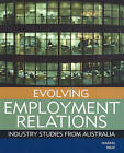 Evolving Employment Relations: Industry Studies from Australia by Peter Waring, Mark Bray (Paperback, 2006)