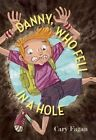 Danny, Who Fell in a Hole by Cary Fagan (Paperback / softback, 2015)