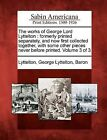 The Works of George Lord Lyttelton: Formerly Printed Separately, and Now First Collected Together, with Some Other Pieces Never Before Printed. Volume 3 of 3 by Gale Ecco, Sabin Americana (Paperback / softback, 2012)