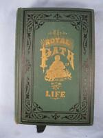 The Royal Path Of Life Antique Book 1880 T L Haines Eastern Pub Philadelphia (O)