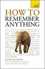 How to Remember Anything: A Teach Yourself Guide (Teach Yourself: General Refere
