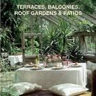 Terraces, Balconies, Roof Gardens & Patios by Loft Publications (Hardback, 2016)
