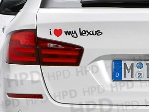 I Love My LEXUS Car Vinyl Decal Sticker Heart IS GS NX GSF ISF - Lexus custom vinyl decals for car