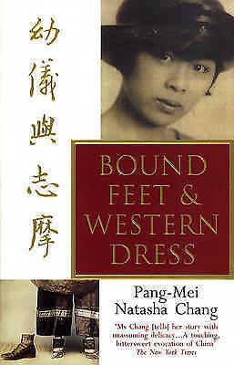 Bound Feet and Western Dress, Pang-Mei Natasha Chang, Used; Like New Book