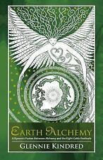 Earth Alchemy : A Dynamic Fusion Between Alchemy and the Eight Celtic...