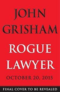 Rogue-Lawyer-by-John-Grisham