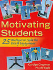 Motivating Students: 25 Strategies to Light the Fire of Engagement by Nicole Vagle, Ms Carolyn Chapman (Paperback / softback, 2010)