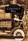 Chestnut Hill by Chestnut Hill Historical Society, Elizabeth Farmer Jarvis, Thomas H Keels (Paperback / softback, 2002)