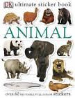 Ultimate Sticker Book: Animal by DK Publishing (Paperback / softback, 2004)