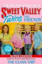 Sweet Valley Twins Ser. Super Edition: The Class Trip No. 1 by Francine Pascal (1988, Paperback)