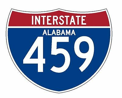 Interstate 459 Sticker R2043 Alabama Highway Sign Road Sign