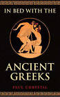 In Bed with the Ancient Greeks by Paul Chrystal (Hardback, 2016)